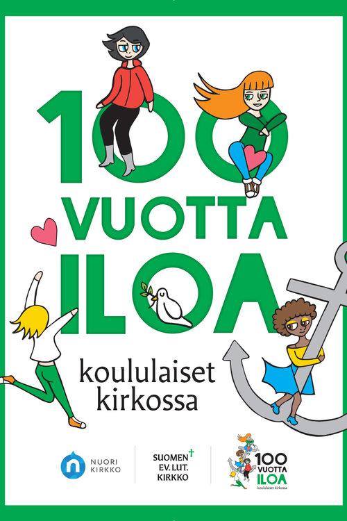 """Juhlavuoden juliste, jossa """"100 vuotta iloa"""" -tekstin päällä piirrettyjä hahmoja."""